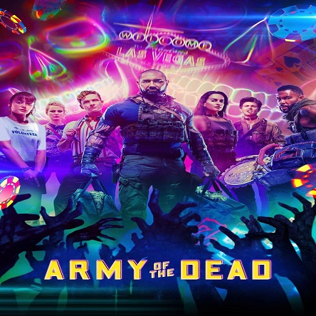 فیلم ارتش مردگان - Army of the Dead 2021