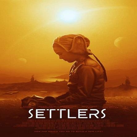 فیلم مهاجران - Settlers 2021