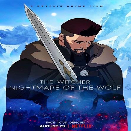 انیمیشن ویچر: کابوس گرگ - The Witcher: Nightmare of the Wolf 2021