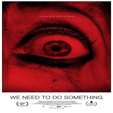فیلم ما باید کاری انجام دهیم - We Need to Do Something 2021